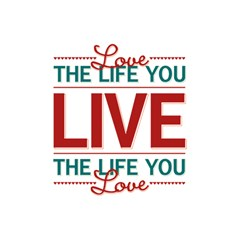 Love The Life You Live Shower Curtain 48  x 72  (Small)