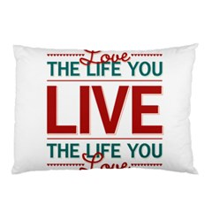 Love The Life You Live Pillow Cases (Two Sides)