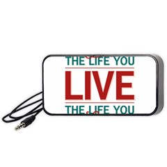 Love The Life You Live Portable Speaker (black)