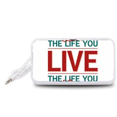 Love The Life You Live Portable Speaker (White)