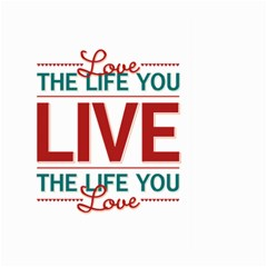 Love The Life You Live Large Garden Flag (two Sides)