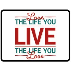 Love The Life You Live Double Sided Fleece Blanket (large)