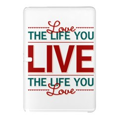Love The Life You Live Samsung Galaxy Tab Pro 12.2 Hardshell Case