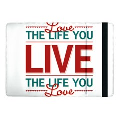 Love The Life You Live Samsung Galaxy Tab Pro 10.1  Flip Case