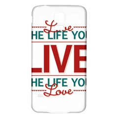 Love The Life You Live Samsung Galaxy S5 Back Case (White)
