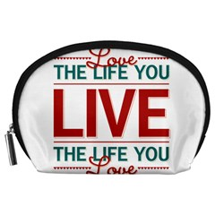 Love The Life You Live Accessory Pouches (large)