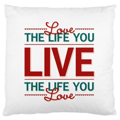 Love The Life You Live Standard Flano Cushion Cases (One Side)