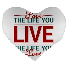 Love The Life You Live Large 19  Premium Flano Heart Shape Cushions