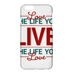 Love The Life You Live Apple iPhone 6 Plus Hardshell Case