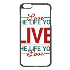 Love The Life You Live Apple iPhone 6 Plus Black Enamel Case
