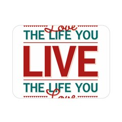 Love The Life You Live Double Sided Flano Blanket (Mini)