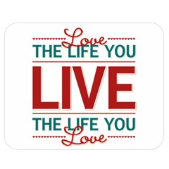 Love The Life You Live Double Sided Flano Blanket (Medium)