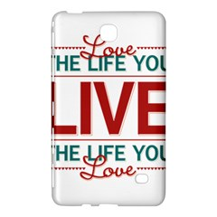 Love The Life You Live Samsung Galaxy Tab 4 (7 ) Hardshell Case