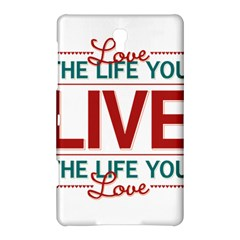 Love The Life You Live Samsung Galaxy Tab S (8 4 ) Hardshell Case
