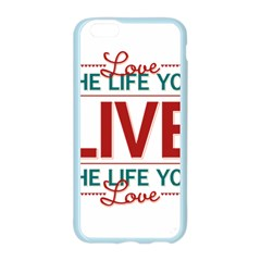 Love The Life You Live Apple Seamless iPhone 6 Case (Color)