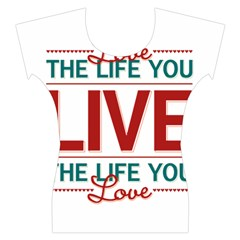 Love The Life You Live Women s Cap Sleeve Top