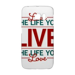 Love The Life You Live Galaxy S6 Edge