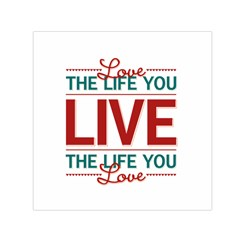 Love The Life You Live Small Satin Scarf (Square)
