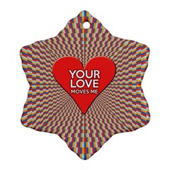 Your Love Moves Me Ornament (Snowflake)