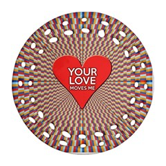 Your Love Moves Me Round Filigree Ornament (2Side)