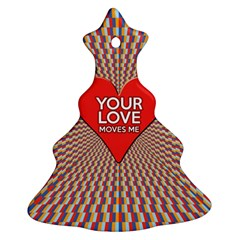 Your Love Moves Me Christmas Tree Ornament (2 Sides)