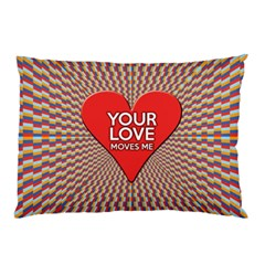 Your Love Moves Me Pillow Cases (Two Sides)