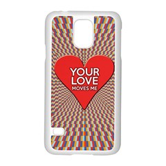Your Love Moves Me Samsung Galaxy S5 Case (White)