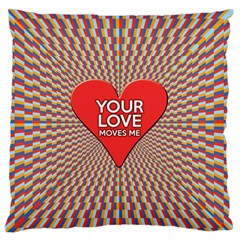 Your Love Moves Me Large Flano Cushion Cases (Two Sides)