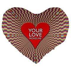 Your Love Moves Me Large 19  Premium Flano Heart Shape Cushions