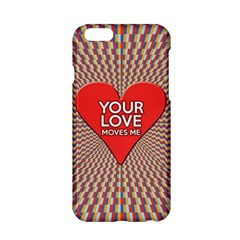 Your Love Moves Me Apple iPhone 6 Hardshell Case