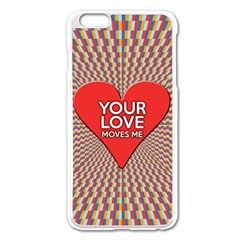 Your Love Moves Me Apple Iphone 6 Plus Enamel White Case