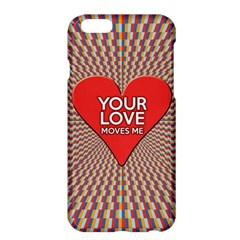 Your Love Moves Me Apple iPhone 6 Plus Hardshell Case
