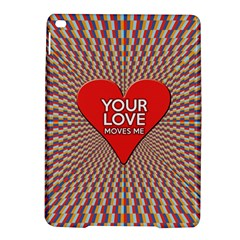 Your Love Moves Me iPad Air 2 Hardshell Cases