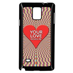 Your Love Moves Me Samsung Galaxy Note 4 Case (Black)