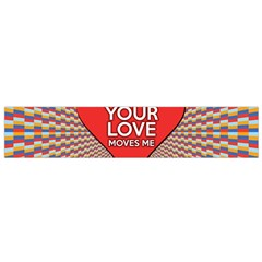 Your Love Moves Me Flano Scarf (Small)