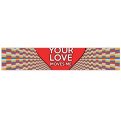 Your Love Moves Me Flano Scarf (Large)