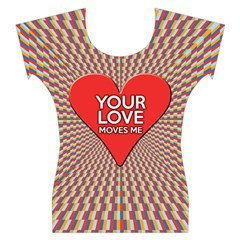 Your Love Moves Me Women s Cap Sleeve Top