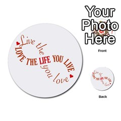 Live The Life You Love Multi-purpose Cards (Round)