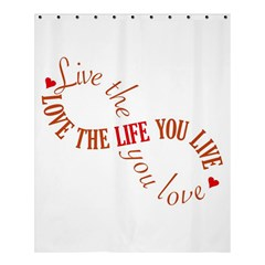 Live The Life You Love Shower Curtain 60  x 72  (Medium)