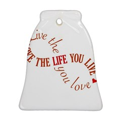 Live The Life You Love Bell Ornament (2 Sides)