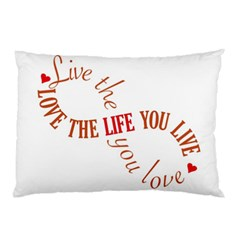 Live The Life You Love Pillow Cases (two Sides)