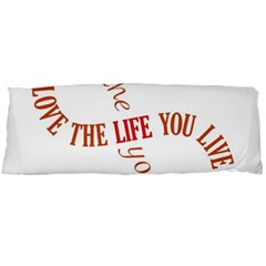Live The Life You Love Body Pillow Cases Dakimakura (Two Sides)