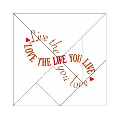 Live The Life You Love Acrylic Tangram Puzzle (6  x 6 )