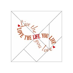 Live The Life You Love Acrylic Tangram Puzzle (4  X 4 )