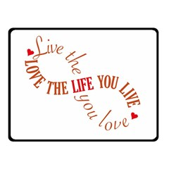 Live The Life You Love Double Sided Fleece Blanket (Small)