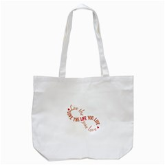 Live The Life You Love Tote Bag (White)