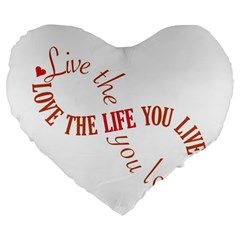 Live The Life You Love Large 19  Premium Flano Heart Shape Cushions