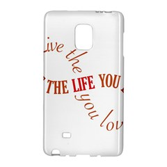 Live The Life You Love Galaxy Note Edge