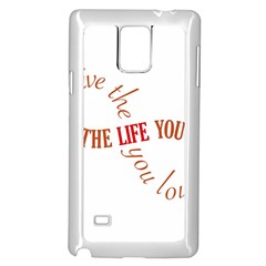 Live The Life You Love Samsung Galaxy Note 4 Case (White)