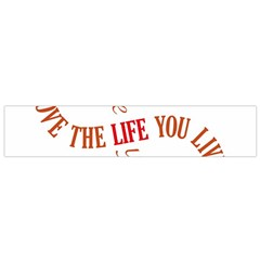 Live The Life You Love Flano Scarf (Small)